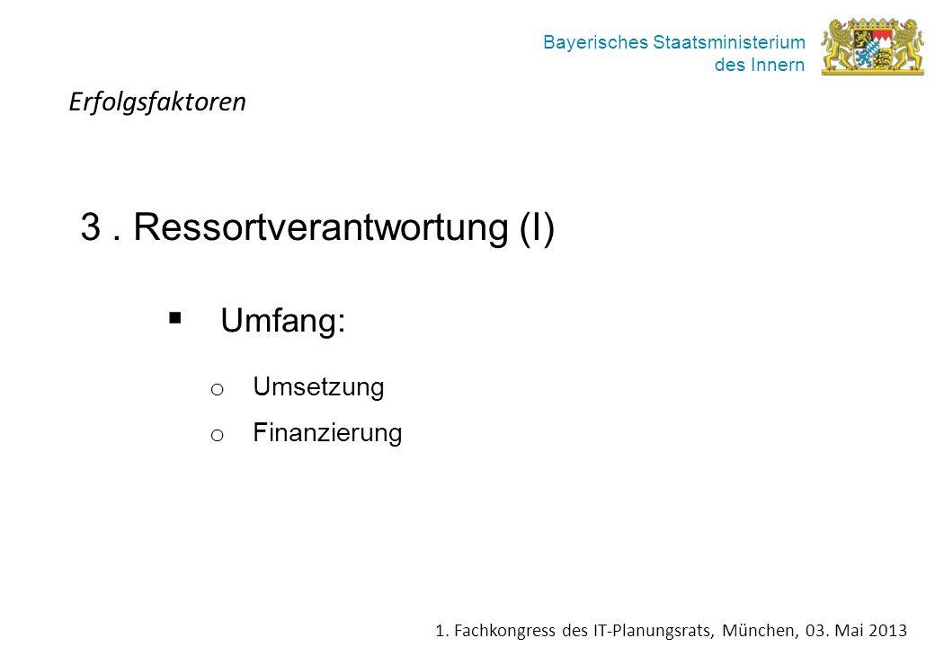 3 . Ressortverantwortung (I) Umfang: