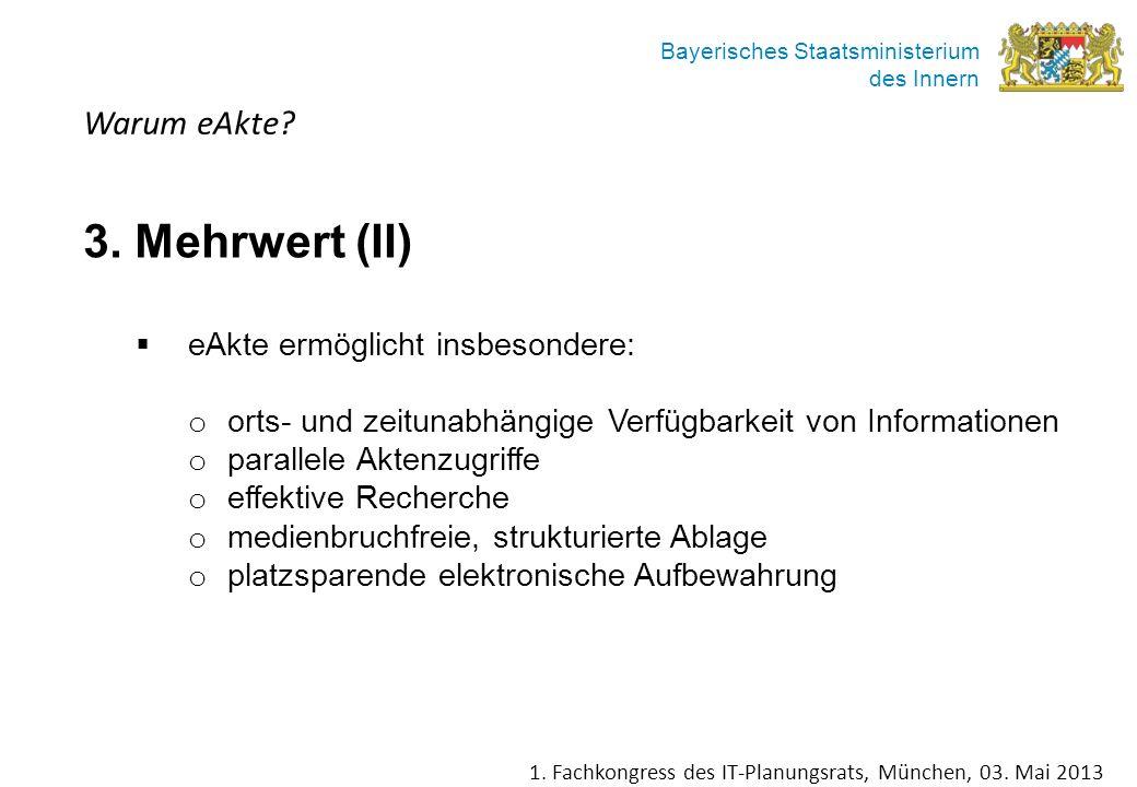 3. Mehrwert (II) Warum eAkte eAkte ermöglicht insbesondere: