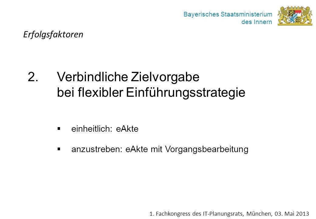 2. Verbindliche Zielvorgabe bei flexibler Einführungsstrategie