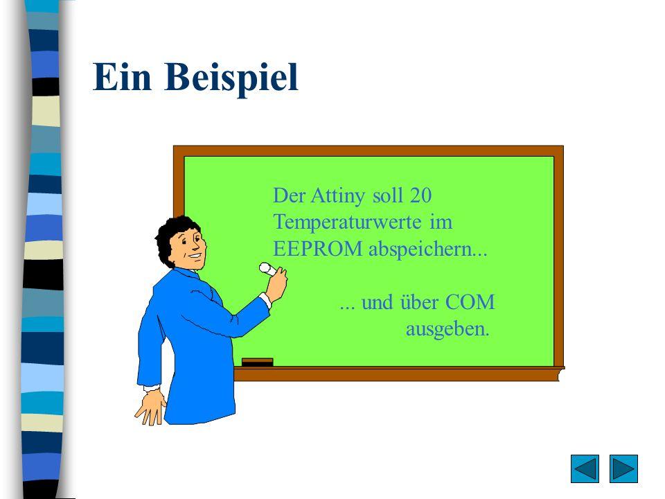 Ein Beispiel Der Attiny soll 20 Temperaturwerte im EEPROM abspeichern...