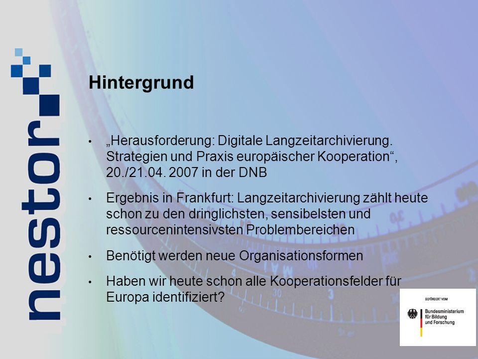 """Hintergrund """"Herausforderung: Digitale Langzeitarchivierung. Strategien und Praxis europäischer Kooperation , 20./21.04. 2007 in der DNB."""