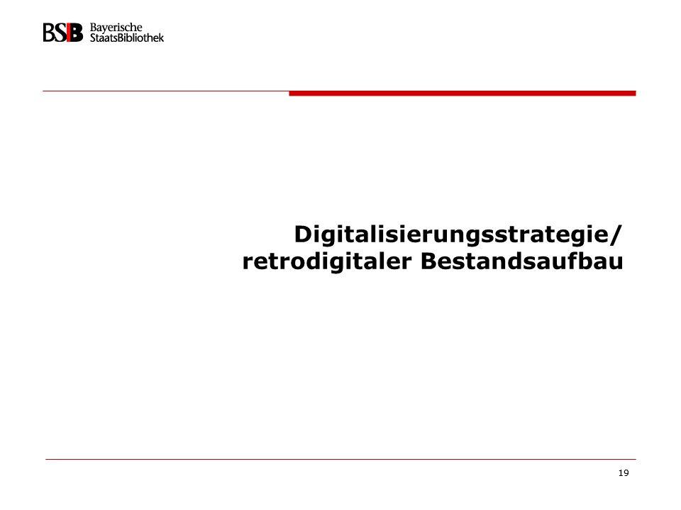 Digitalisierungsstrategie/ retrodigitaler Bestandsaufbau