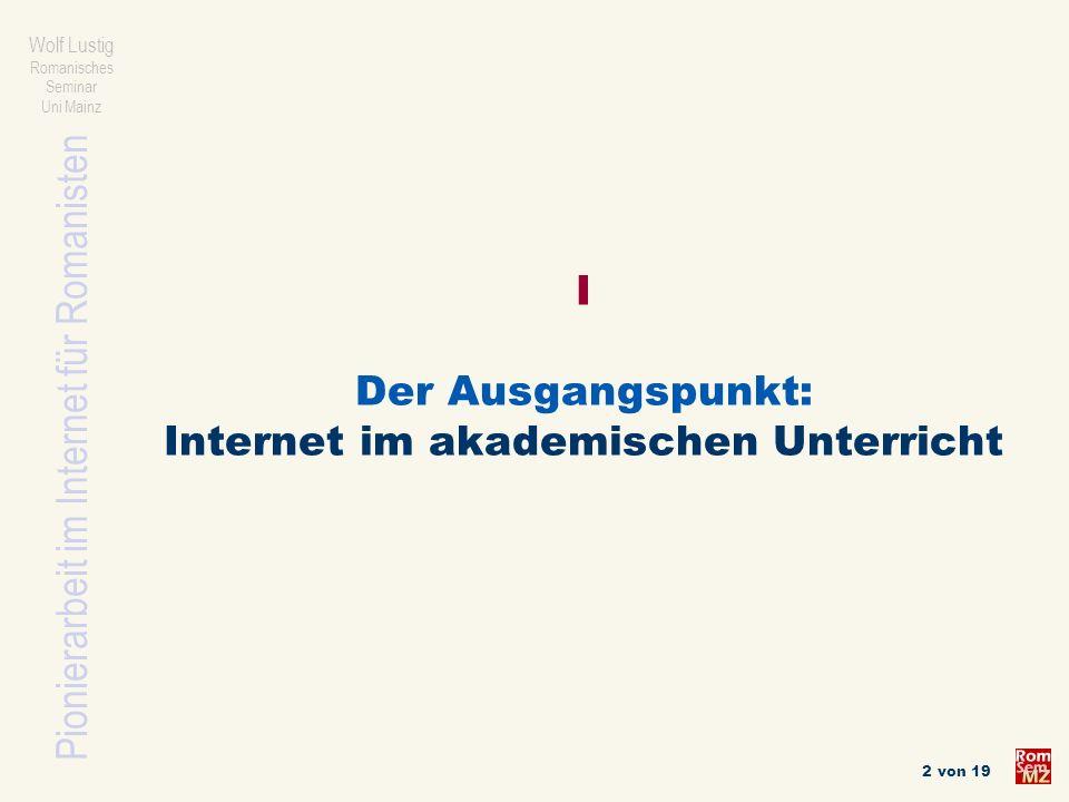 I Der Ausgangspunkt: Internet im akademischen Unterricht