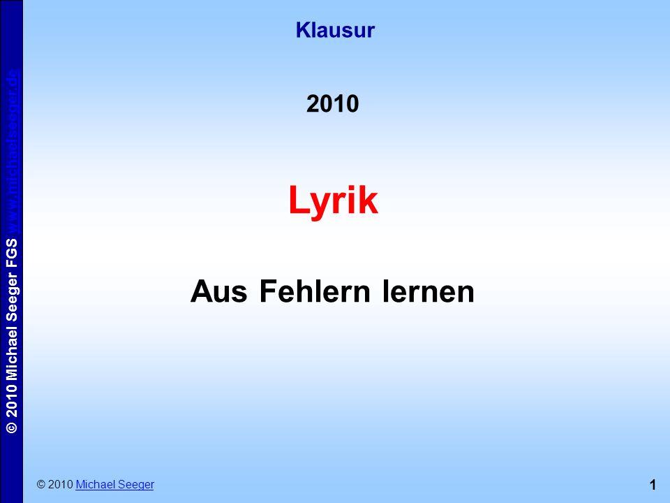 Klausur 2010 Lyrik Aus Fehlern lernen © 2010 Michael Seeger