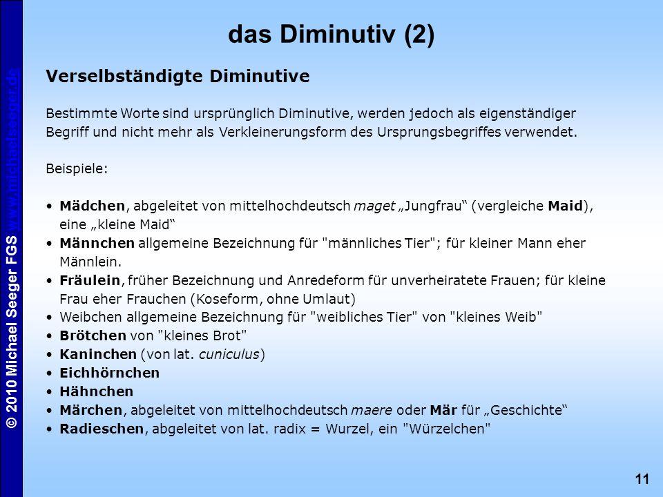 das Diminutiv (2) Verselbständigte Diminutive
