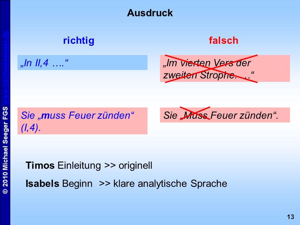 """Ausdruck richtig. falsch. """"In II,4 …. """"Im vierten Vers der zweiten Strophe. … Sie """"muss Feuer zünden (I,4)."""