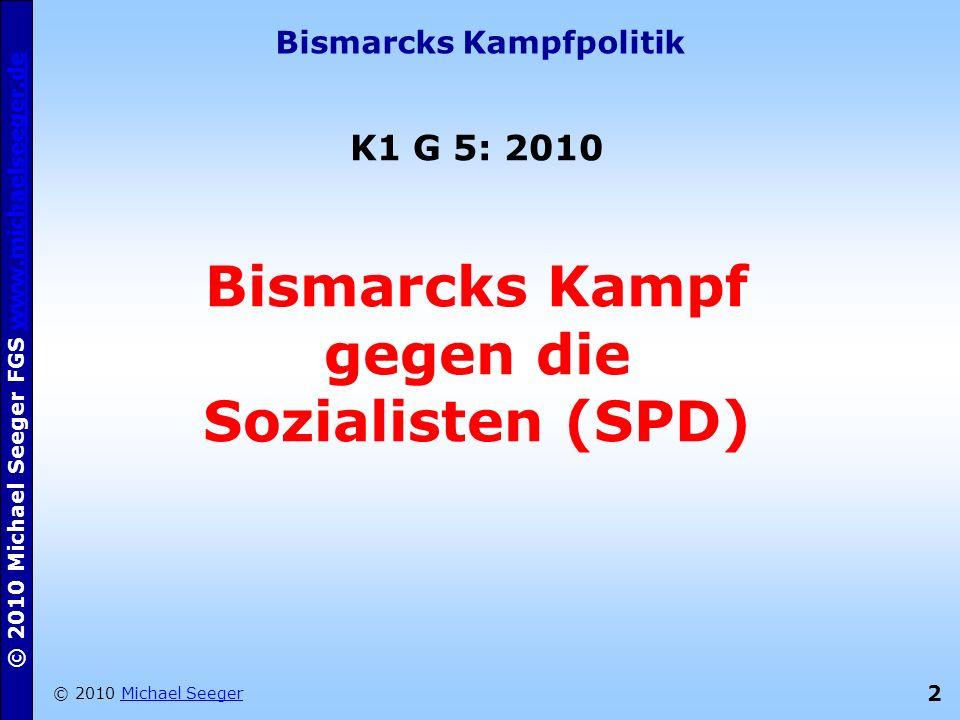 Bismarcks Kampfpolitik Bismarcks Kampf gegen die Sozialisten (SPD)
