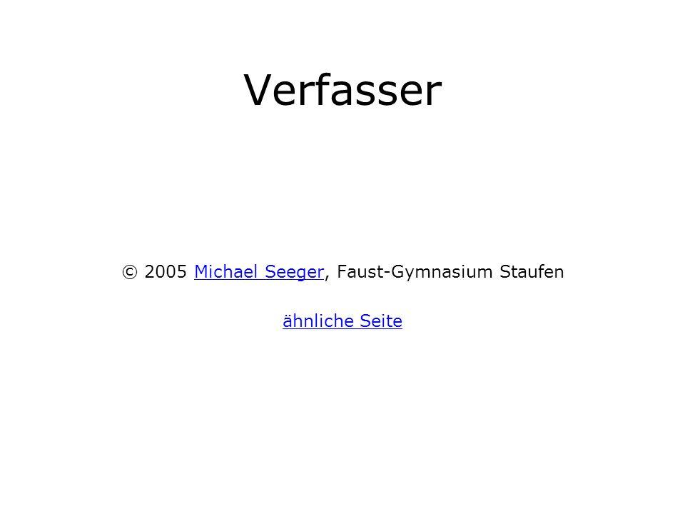 © 2005 Michael Seeger, Faust-Gymnasium Staufen