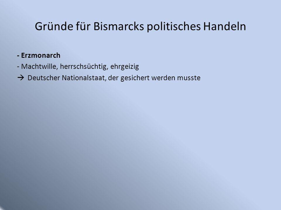 Gründe für Bismarcks politisches Handeln