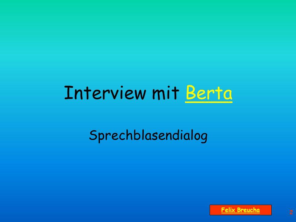 Interview mit Berta Sprechblasendialog Felix Breucha