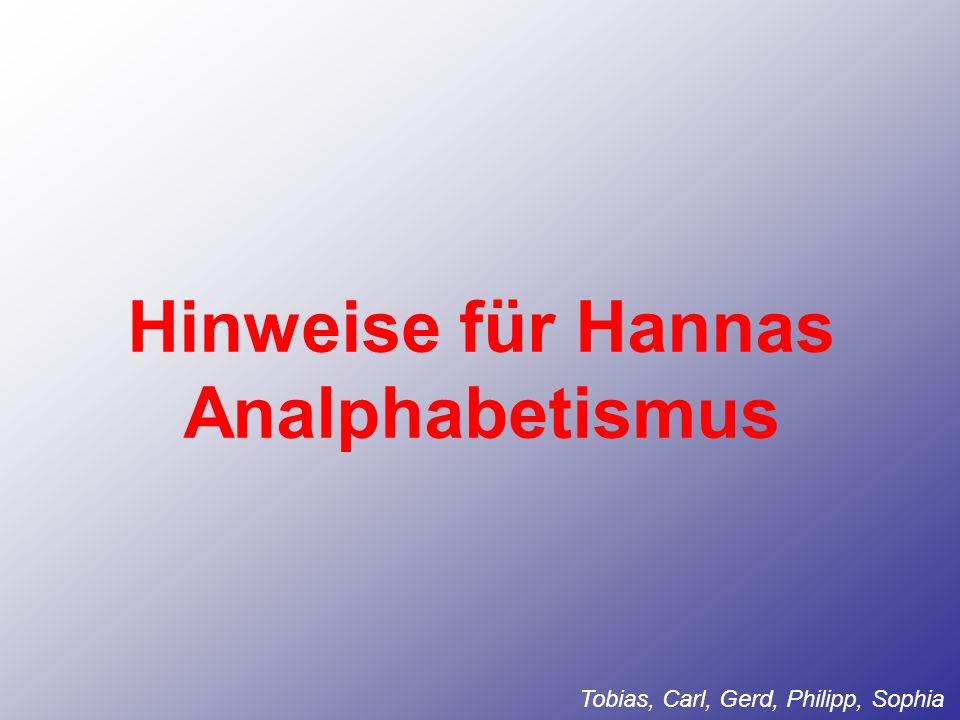 Hinweise für Hannas Analphabetismus