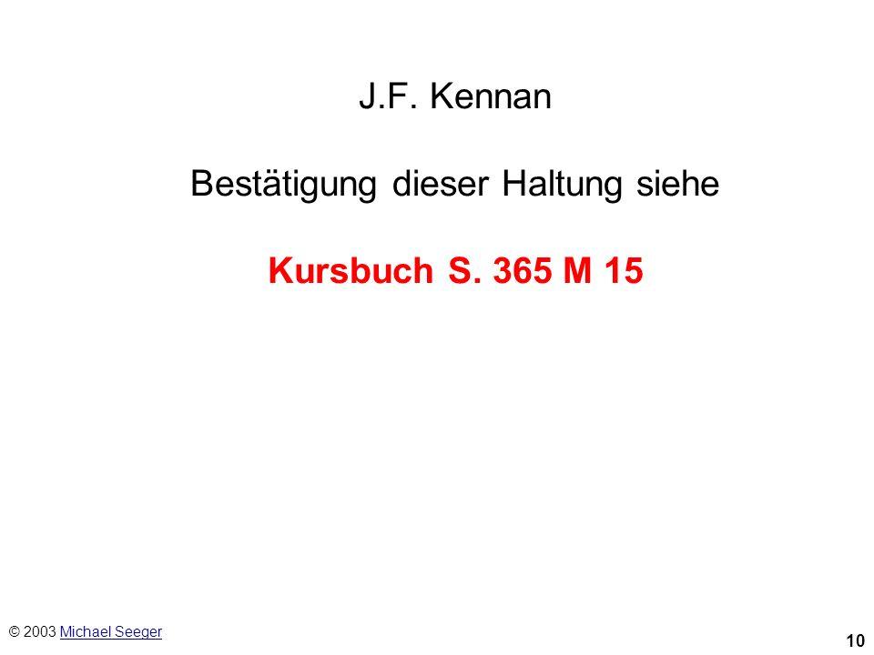 J.F. Kennan Bestätigung dieser Haltung siehe Kursbuch S. 365 M 15