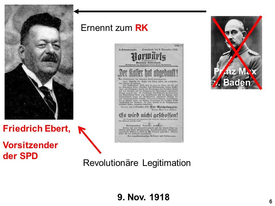 Prinz Max v. Baden Ernennt zum RK. Friedrich Ebert, Vorsitzender der SPD. Revolutionäre Legitimation.