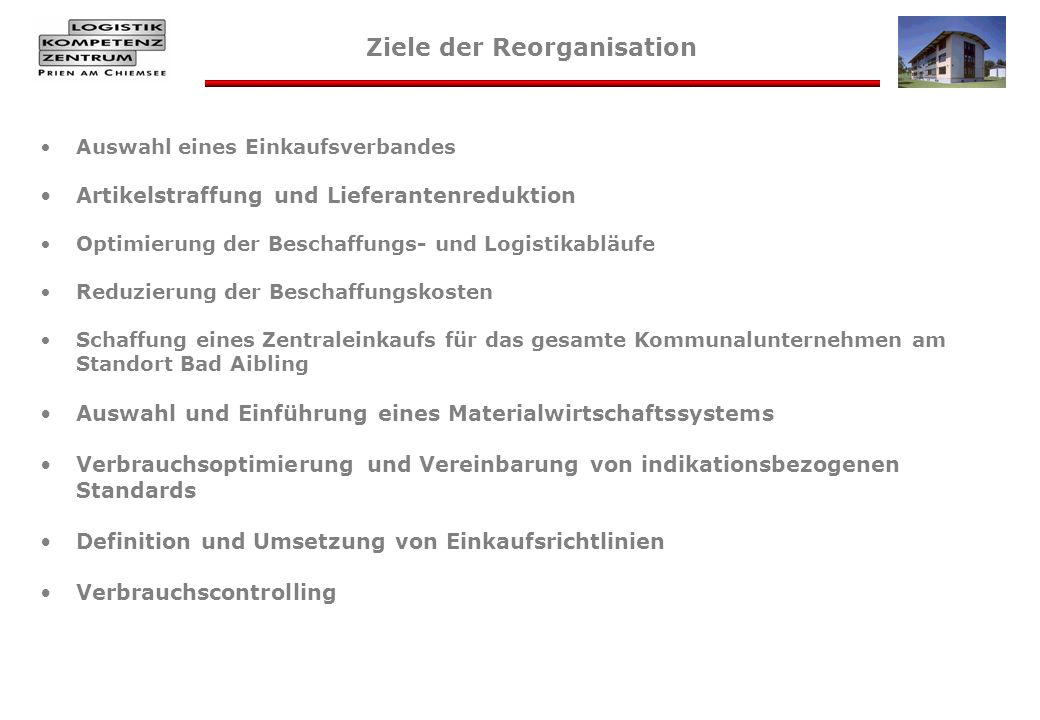 Ziele der Reorganisation