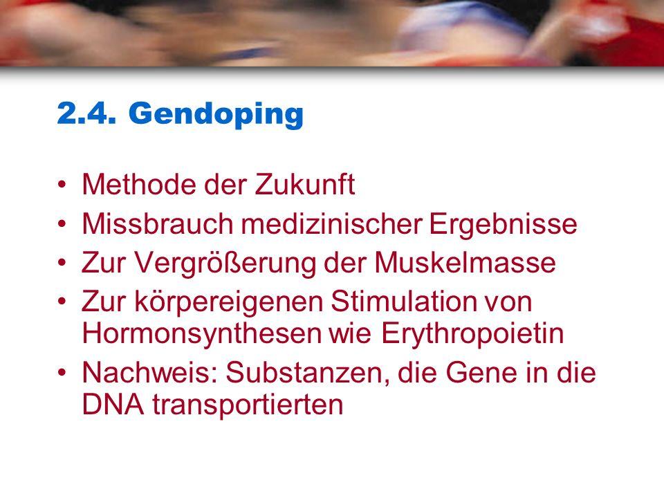 2.4. Gendoping Methode der Zukunft Missbrauch medizinischer Ergebnisse