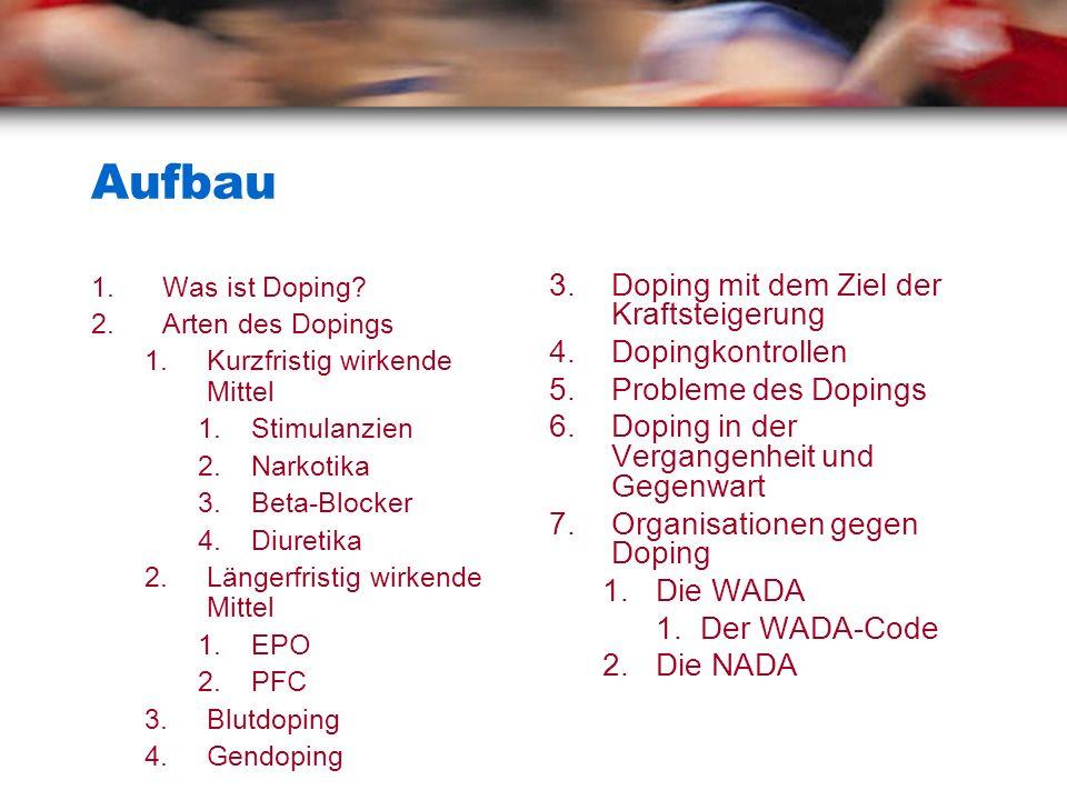 Aufbau Doping mit dem Ziel der Kraftsteigerung Dopingkontrollen