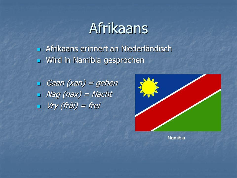 Afrikaans Afrikaans erinnert an Niederländisch