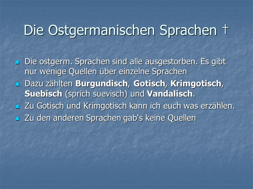 Die Ostgermanischen Sprachen †