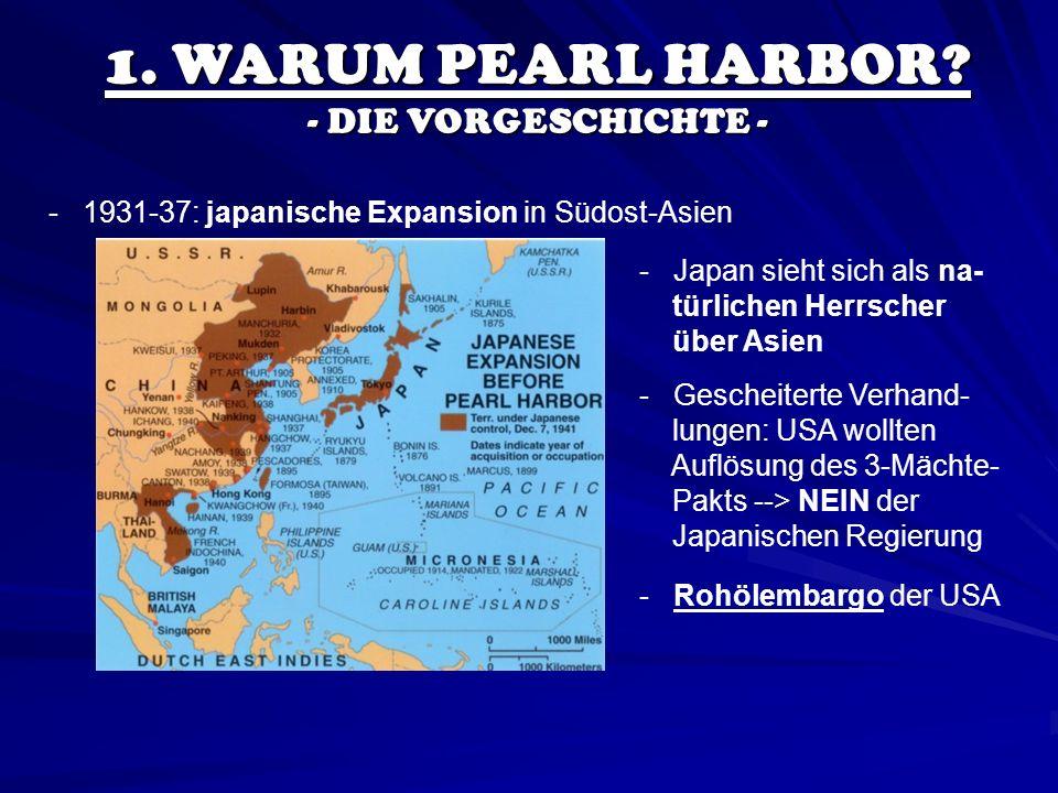 1. WARUM PEARL HARBOR - DIE VORGESCHICHTE -