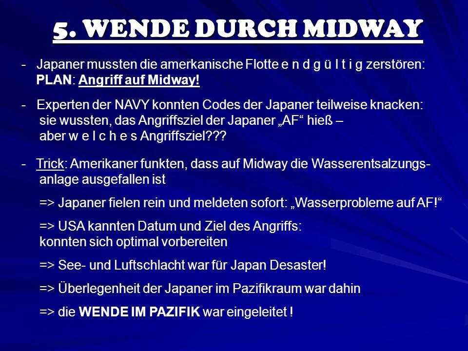 5. WENDE DURCH MIDWAY - Japaner mussten die amerkanische Flotte e n d g ü l t i g zerstören: PLAN: Angriff auf Midway!
