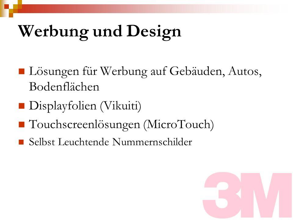 Werbung und DesignLösungen für Werbung auf Gebäuden, Autos, Bodenflächen. Displayfolien (Vikuiti) Touchscreenlösungen (MicroTouch)