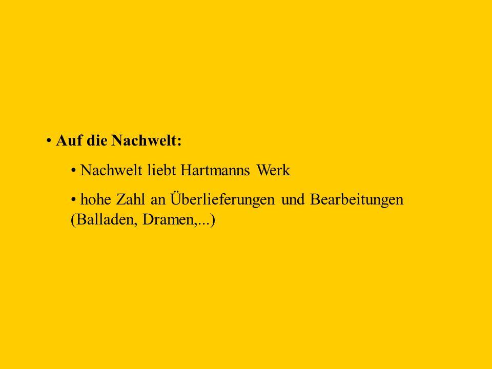 Auf die Nachwelt: Nachwelt liebt Hartmanns Werk.