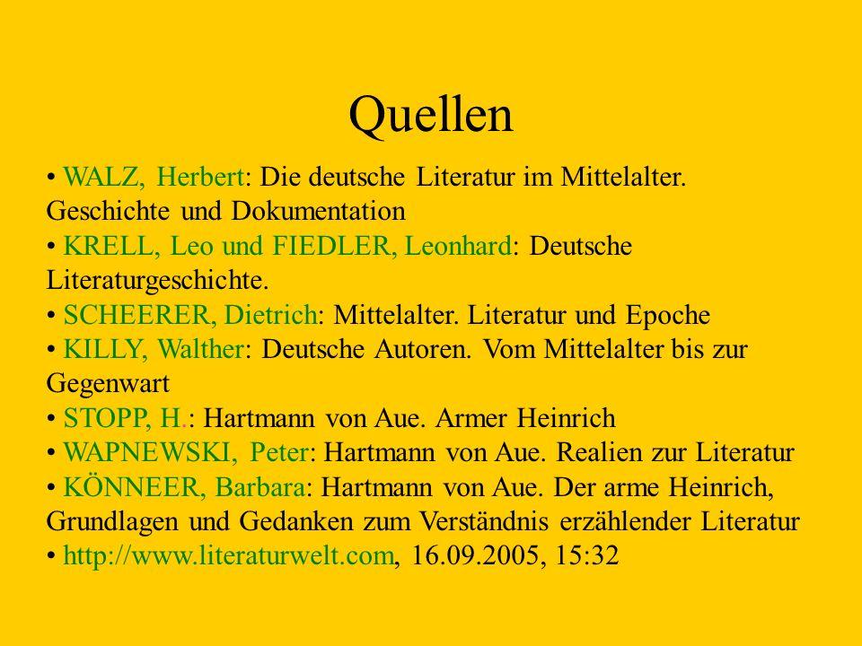Quellen WALZ, Herbert: Die deutsche Literatur im Mittelalter. Geschichte und Dokumentation.
