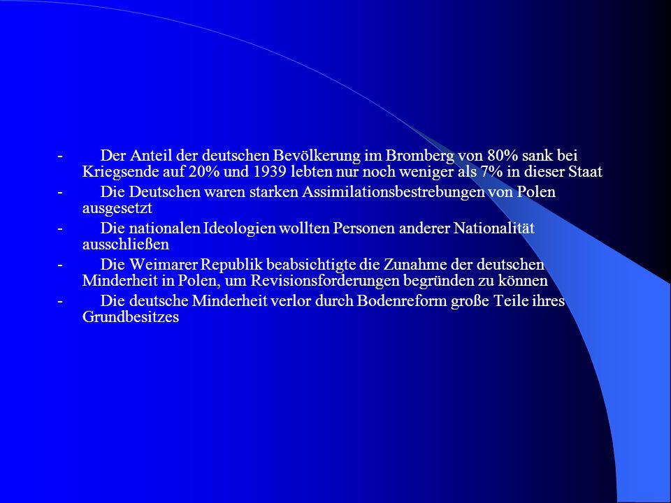 - Der Anteil der deutschen Bevölkerung im Bromberg von 80% sank bei Kriegsende auf 20% und 1939 lebten nur noch weniger als 7% in dieser Staat