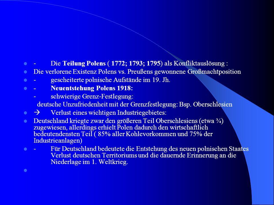 - Die Teilung Polens ( 1772; 1793; 1795) als Konfliktauslösung :