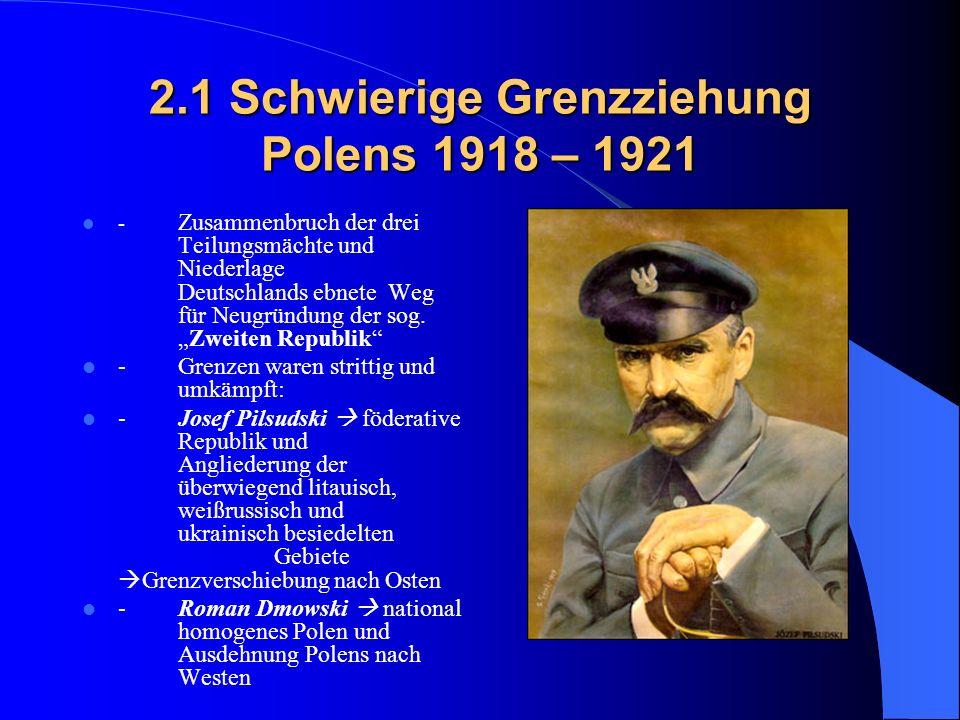 2.1 Schwierige Grenzziehung Polens 1918 – 1921