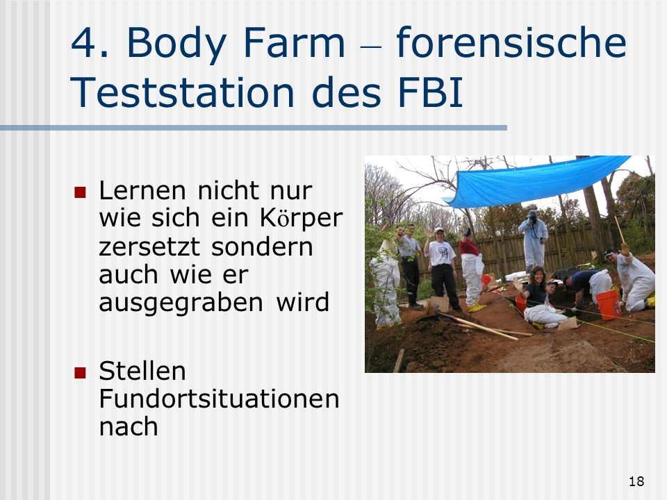 4. Body Farm – forensische Teststation des FBI