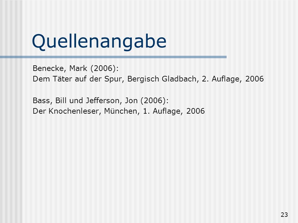 Quellenangabe Benecke, Mark (2006):