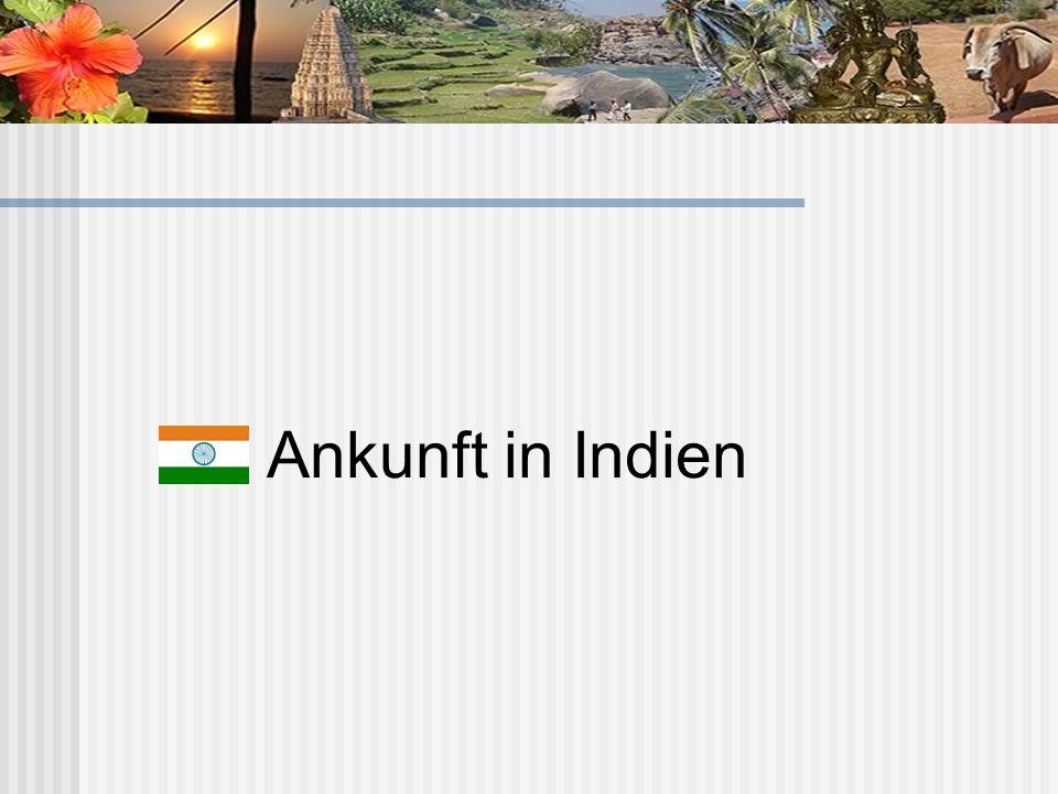 Ankunft in Indien