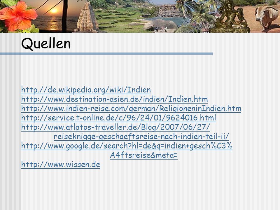 Quellen http.//de.wikipedia.org/wiki/Indien