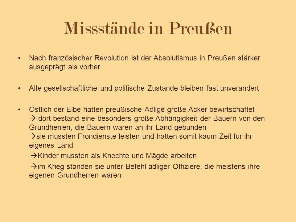 Missstände in Preußen Nach französischer Revolution ist der Absolutismus in Preußen stärker ausgeprägt als vorher.