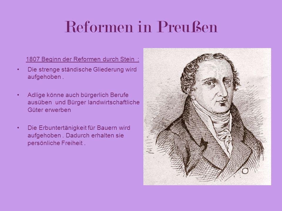 Reformen in Preußen 1807 Beginn der Reformen durch Stein :