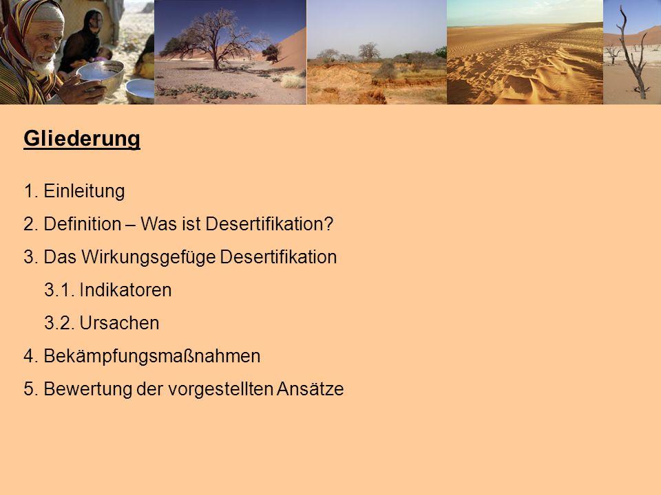 Gliederung 1. Einleitung 2. Definition – Was ist Desertifikation