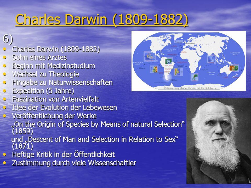 Charles Darwin (1809-1882) 6) Charles Darwin (1809-1882)