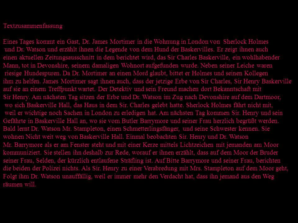 Textzusammenfassung Eines Tages kommt ein Gast, Dr. James Mortimer in die Wohnung in London von Sherlock Holmes.