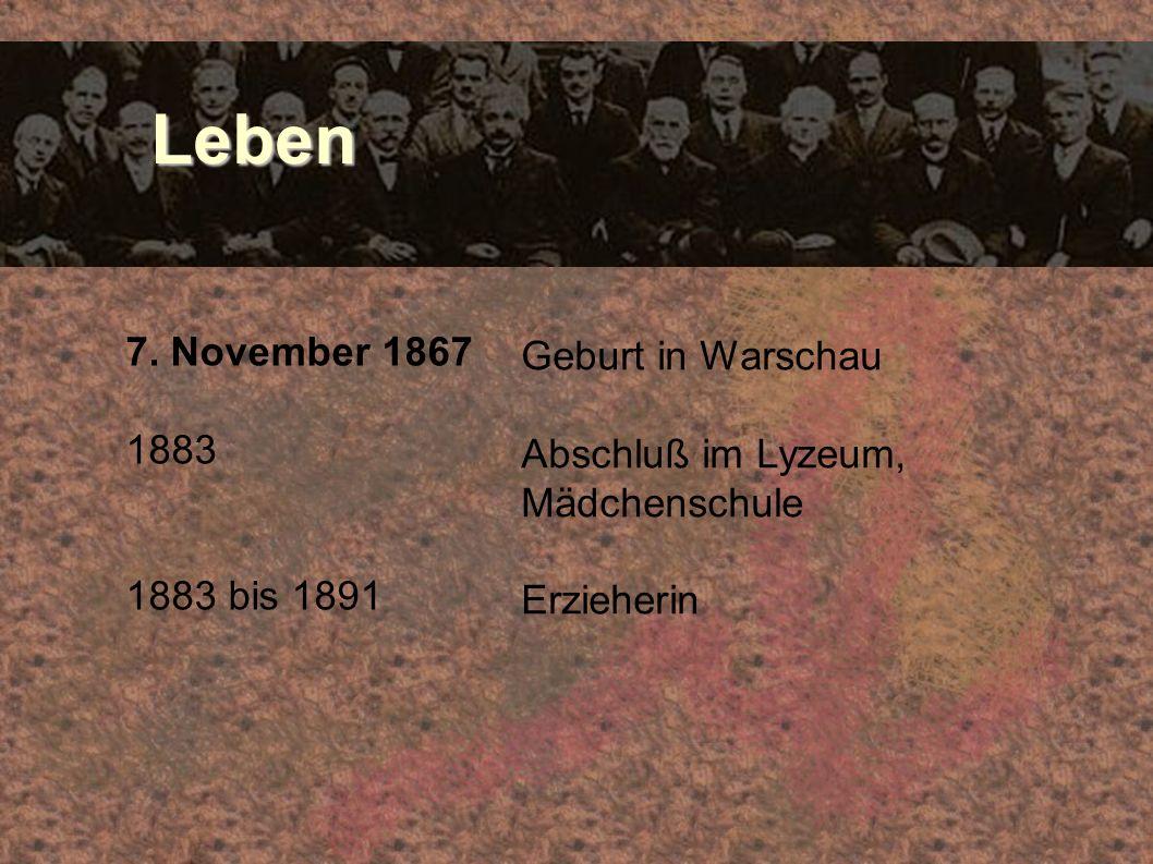 Leben 7. November 1867 Geburt in Warschau 1883 Abschluß im Lyzeum,