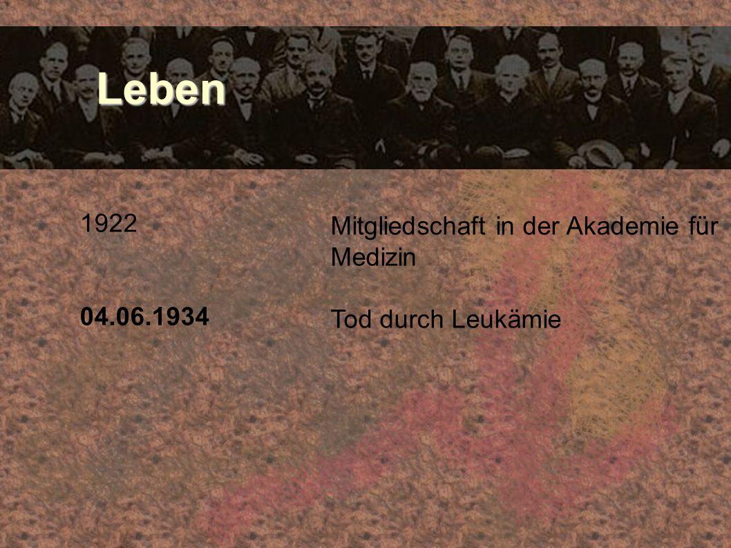 Leben 1922 Mitgliedschaft in der Akademie für Medizin 04.06.1934