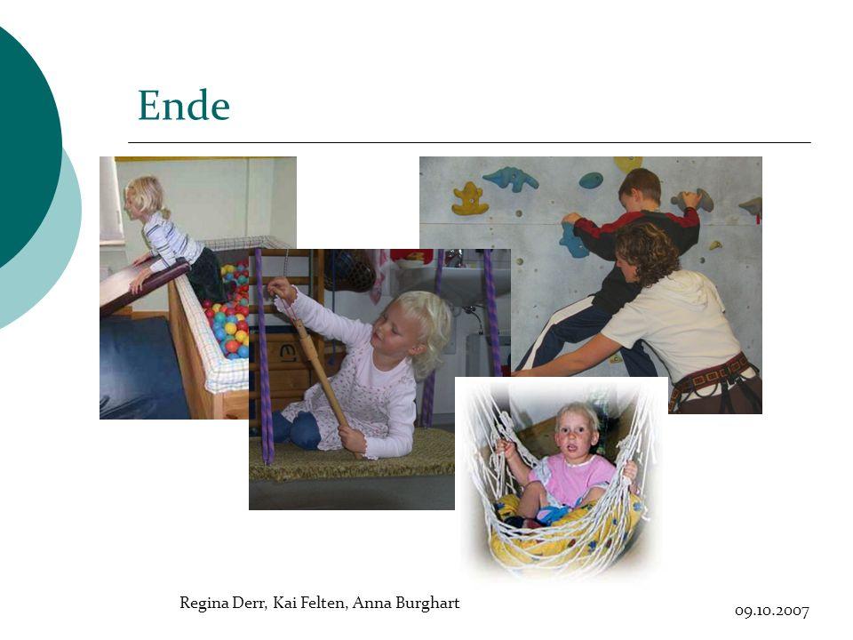 Ende Regina Derr, Kai Felten, Anna Burghart 09.10.2007
