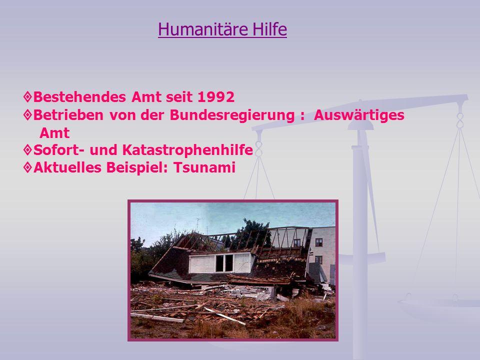 Humanitäre Hilfe ¹ Bestehendes Amt seit 1992