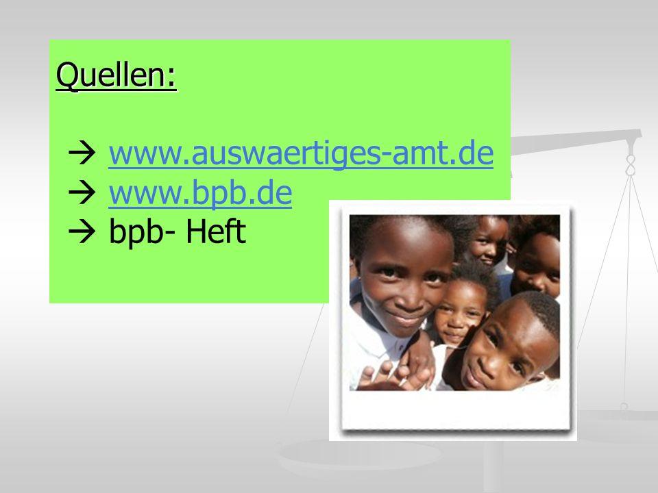 Quellen:  www.auswaertiges-amt.de  www.bpb.de  bpb- Heft