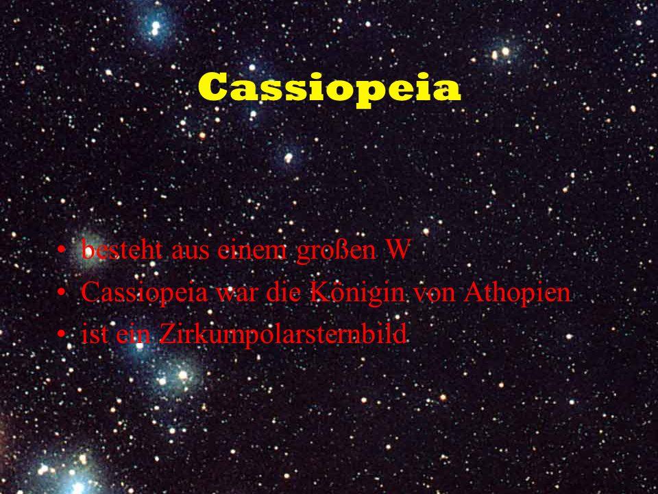 Cassiopeia besteht aus einem großen W
