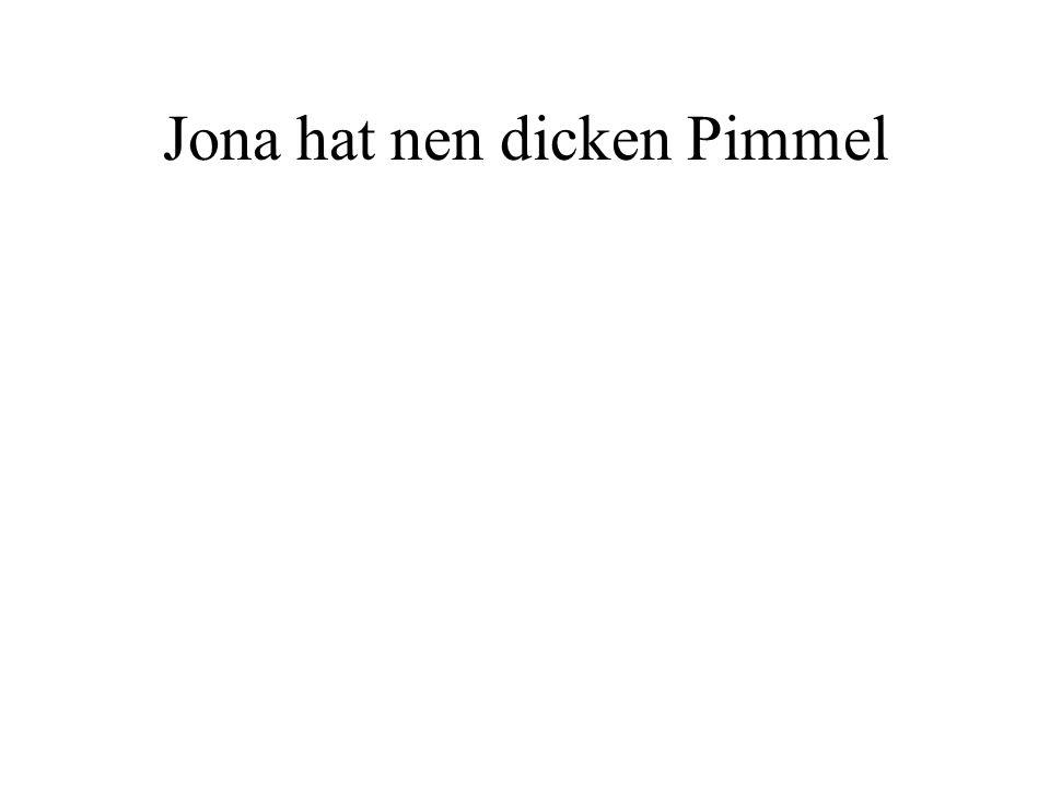 Jona hat nen dicken Pimmel