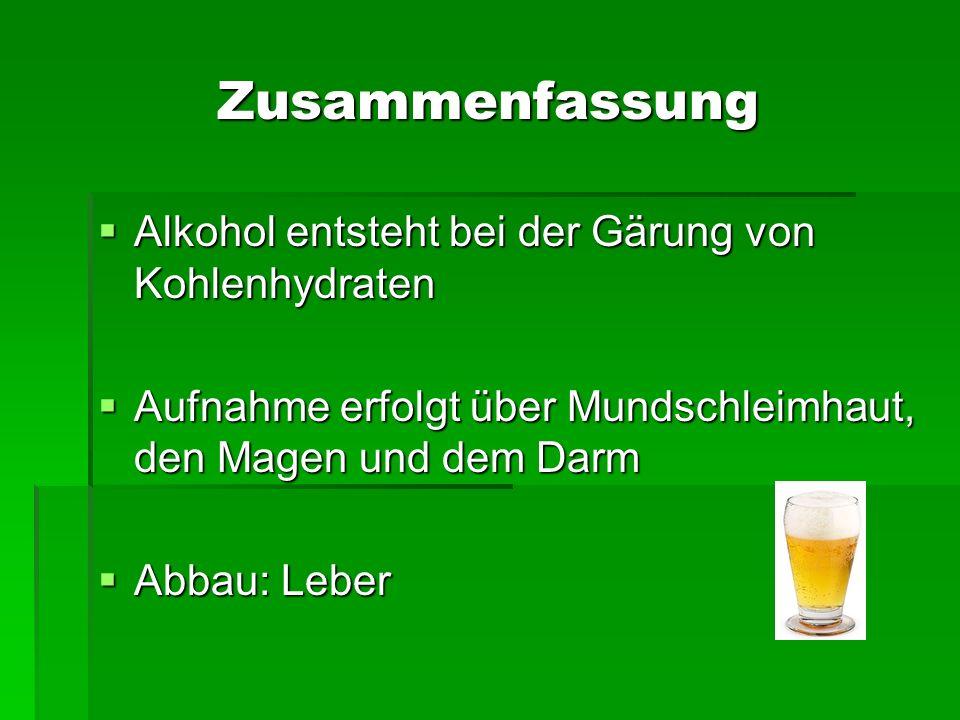 Zusammenfassung Alkohol entsteht bei der Gärung von Kohlenhydraten