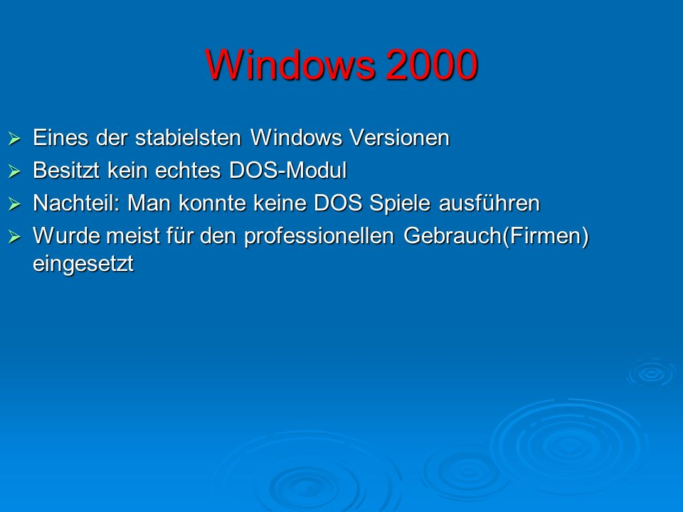 Windows 2000 Eines der stabielsten Windows Versionen