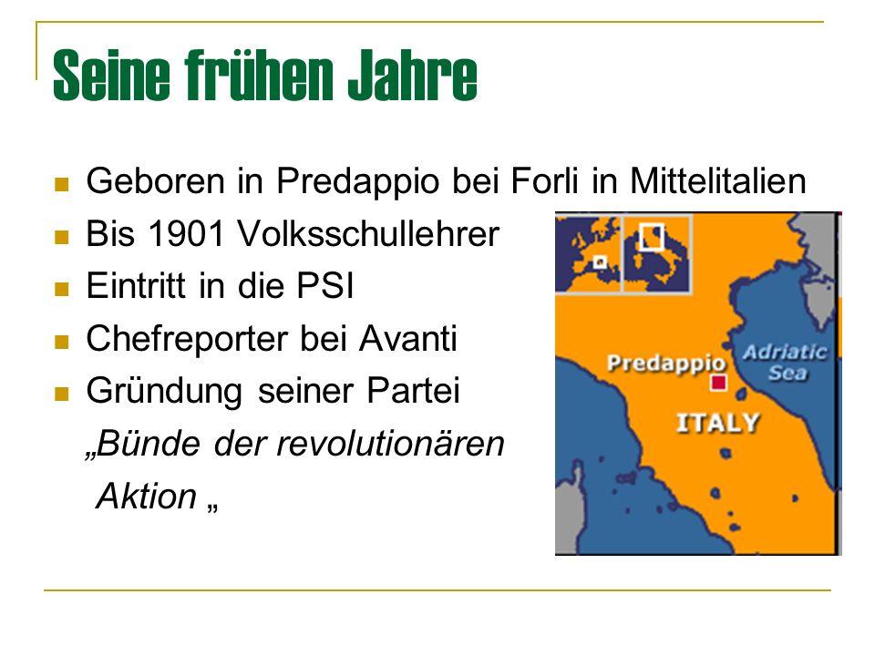 Seine frühen Jahre Geboren in Predappio bei Forli in Mittelitalien
