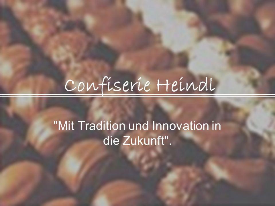 Mit Tradition und Innovation in die Zukunft .